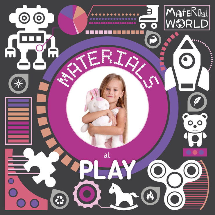 Material World: Materials at Play | Children's Books | Non-Fiction Books | BookLife Publishing Ltd