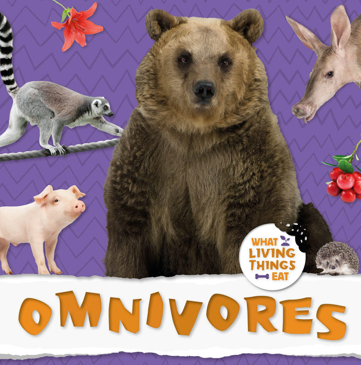 What Living Things Eat: Omnivores | Children's Books | Non-Fiction Books | BookLife Publishing Ltd