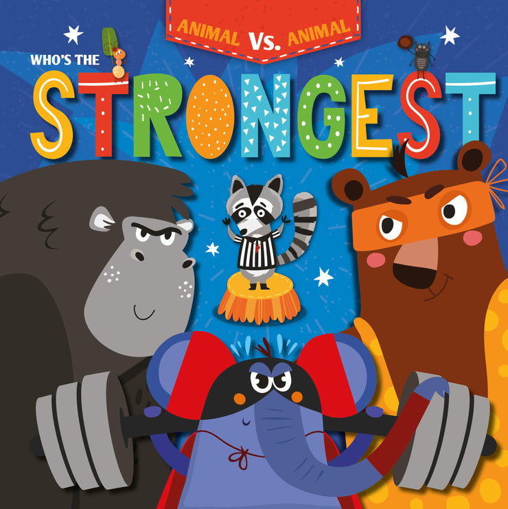 Animal Vs Animal: Who's the Strongest? | Children's Books | Non-Fiction Books | BookLife Publishing Ltd