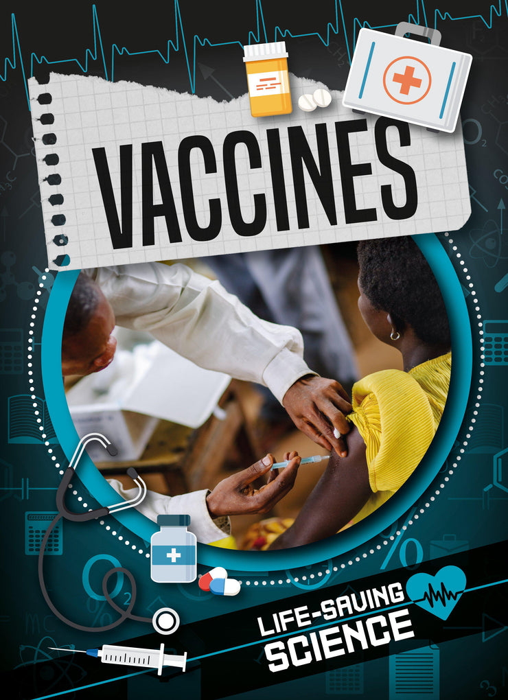 Life-Saving Science: Vaccines | Children's Books | Non-Fiction Books | BookLife Publishing Ltd