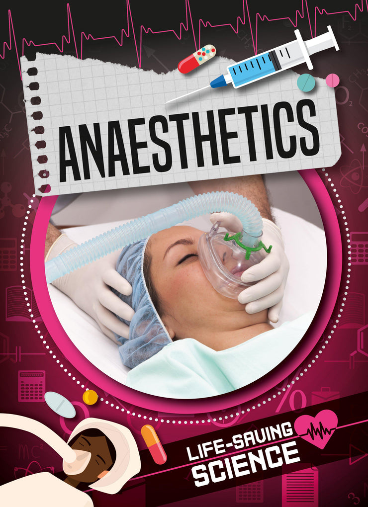 Life-Saving Science: Anaesthetics | Children's Books | Non-Fiction Books | BookLife Publishing Ltd