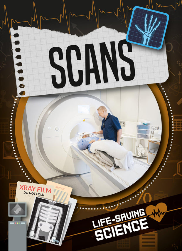 Life-Saving Science: Scans | Children's Books | Non-Fiction Books | BookLife Publishing Ltd