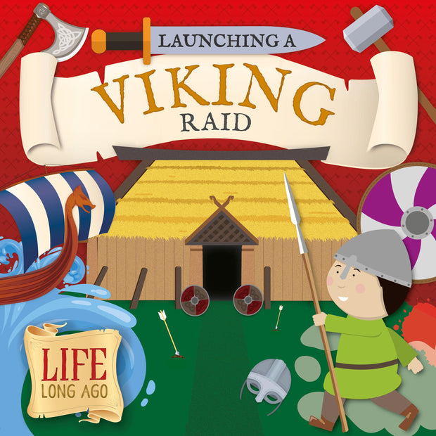 Life Long Ago : Launching a Viking Raid | Children's Books | Non-Fiction Books | BookLife Publishing Ltd