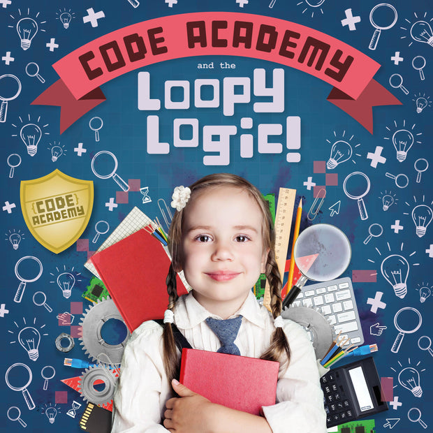Code Academy: Code Academy and the Loopy Logic! | Children's Books | Non-Fiction Books | BookLife Publishing Ltd