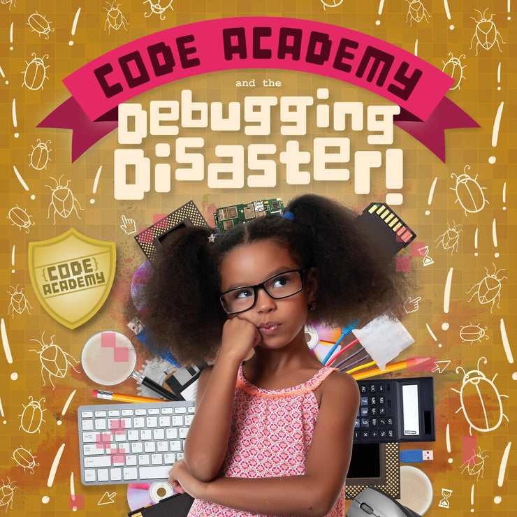 Code Academy: Code Academy and the Debugging Disaster! | Children's Books | Non-Fiction Books | BookLife Publishing Ltd