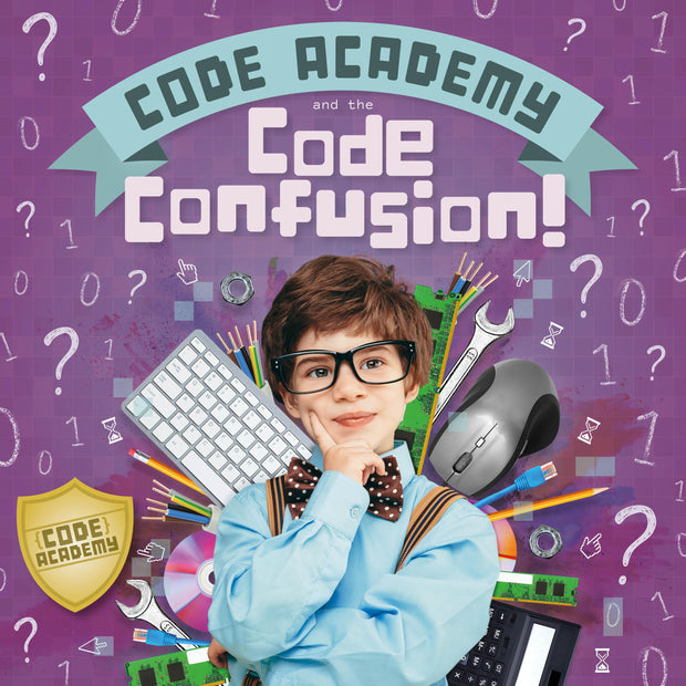 Code Academy: Code Academy and the Code Confusion! | Children's Books | Non-Fiction Books | BookLife Publishing Ltd