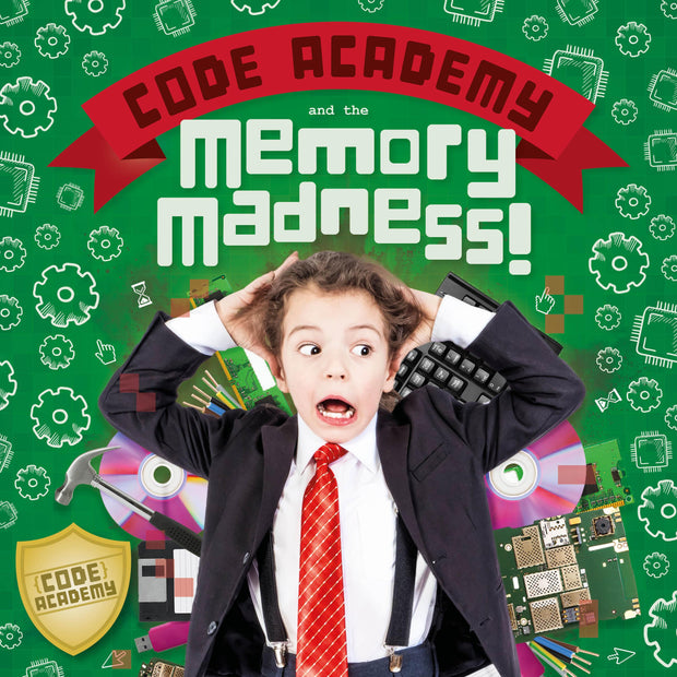 Code Academy: Code Academy and the Memory Madness! | Children's Books | Non-Fiction Books | BookLife Publishing Ltd