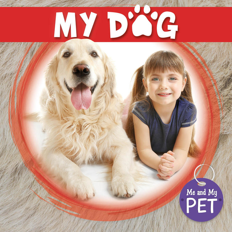 Me and My Pet: My Dog | Children's Books | Non-Fiction Books | BookLife Publishing Ltd
