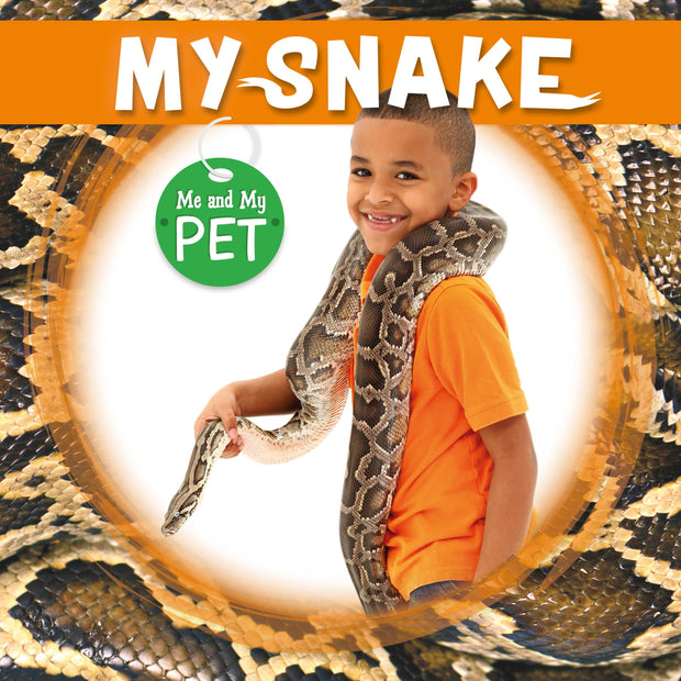 Me and My Pet: My Snake | Children's Books | Non-Fiction Books | BookLife Publishing Ltd