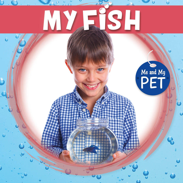 Me and My Pet: My Fish | Children's Books | Non-Fiction Books | BookLife Publishing Ltd