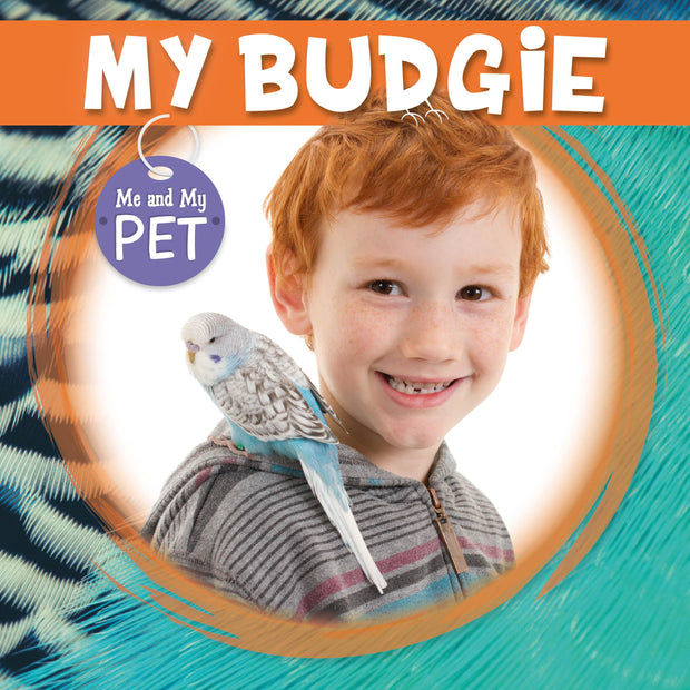 Me and My Pet: My Budgie | Children's Books | Non-Fiction Books | BookLife Publishing Ltd