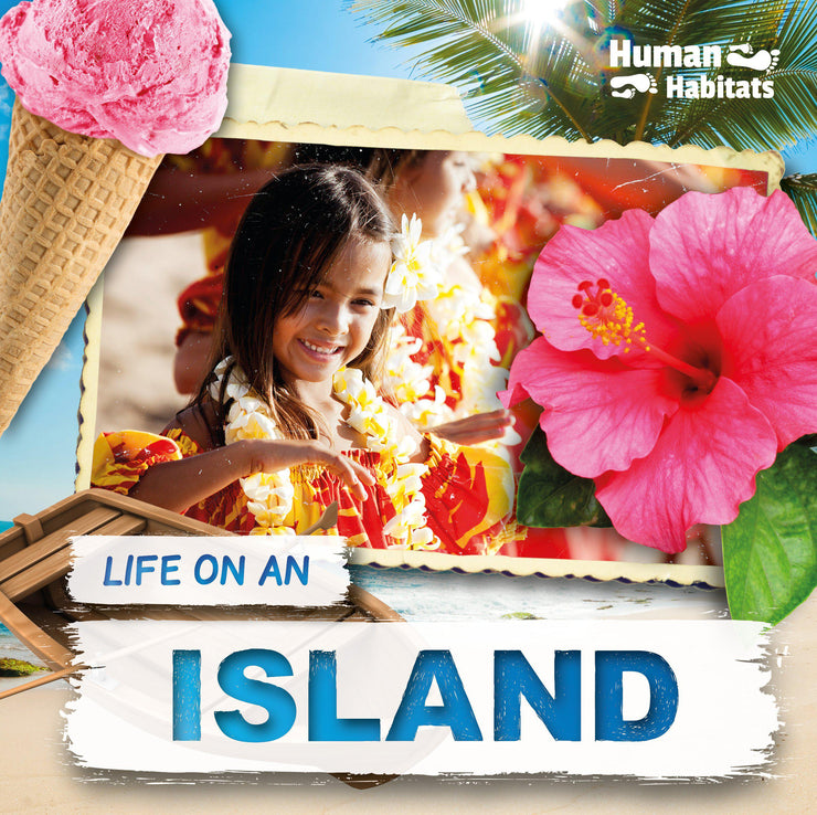Human Habitats: Life on an Island | Children's Books | Non-Fiction Books | BookLife Publishing Ltd