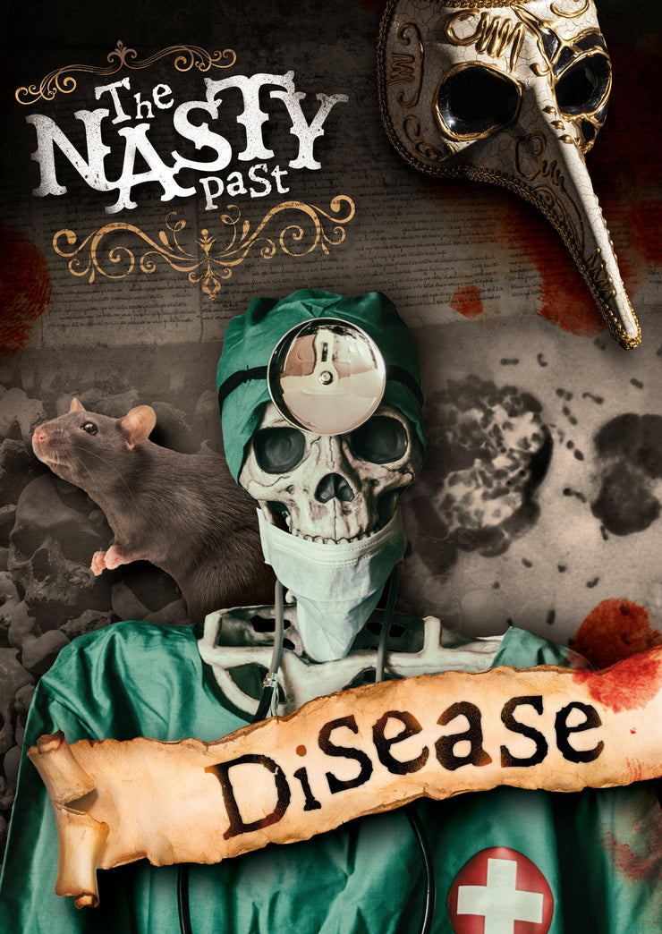 The Nasty Past: Disease! | Children's Books | Non-Fiction Books | BookLife Publishing Ltd