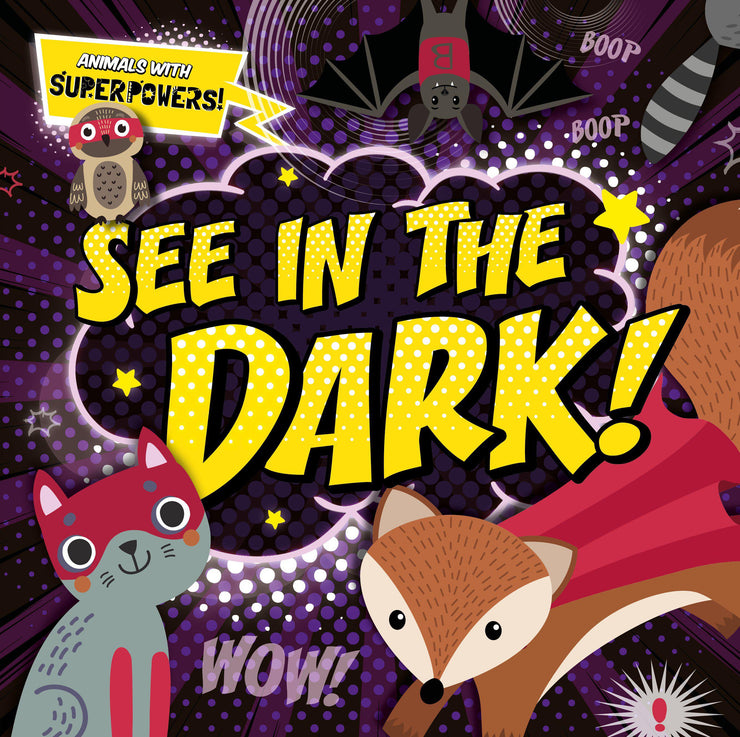 Animals With Superpowers!: See In the Dark! | Children's Books | Non-Fiction Books | BookLife Publishing Ltd
