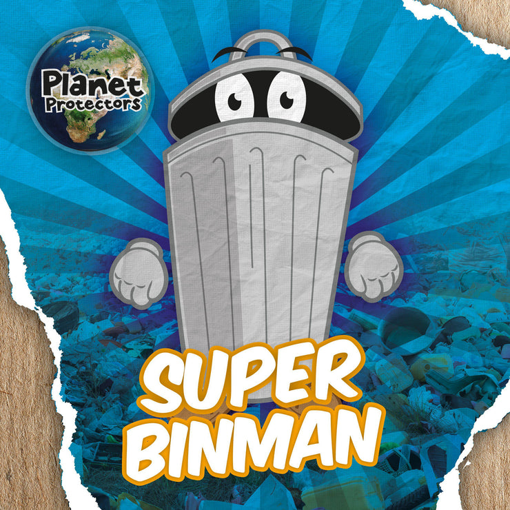 Planet Protectors: Super Binman | Children's Books | Non-Fiction Books | BookLife Publishing Ltd