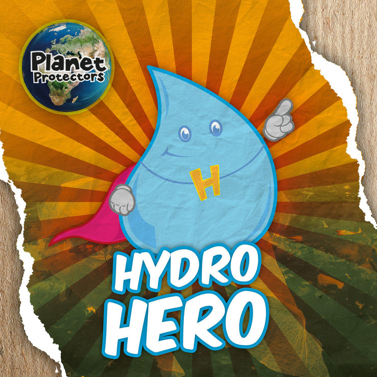 Planet Protectors: Hydro Hero | Children's Books | Non-Fiction Books | BookLife Publishing Ltd
