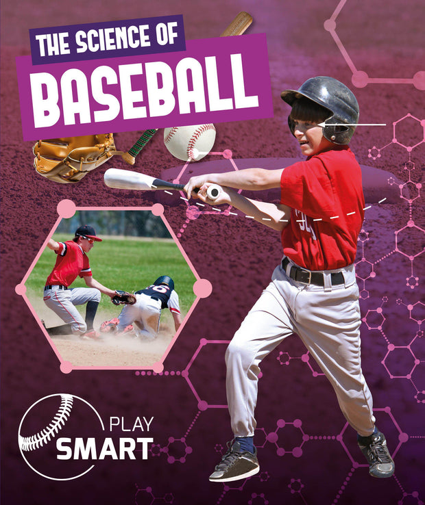 Play Smart: The Science of Baseball | Children's Books | Non-Fiction Books | BookLife Publishing Ltd