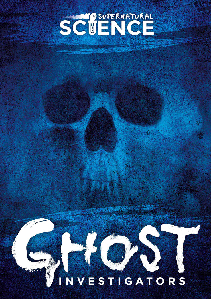 Supernatural Science: Ghost Investigators | Children's Books | Non-Fiction Books | BookLife Publishing Ltd