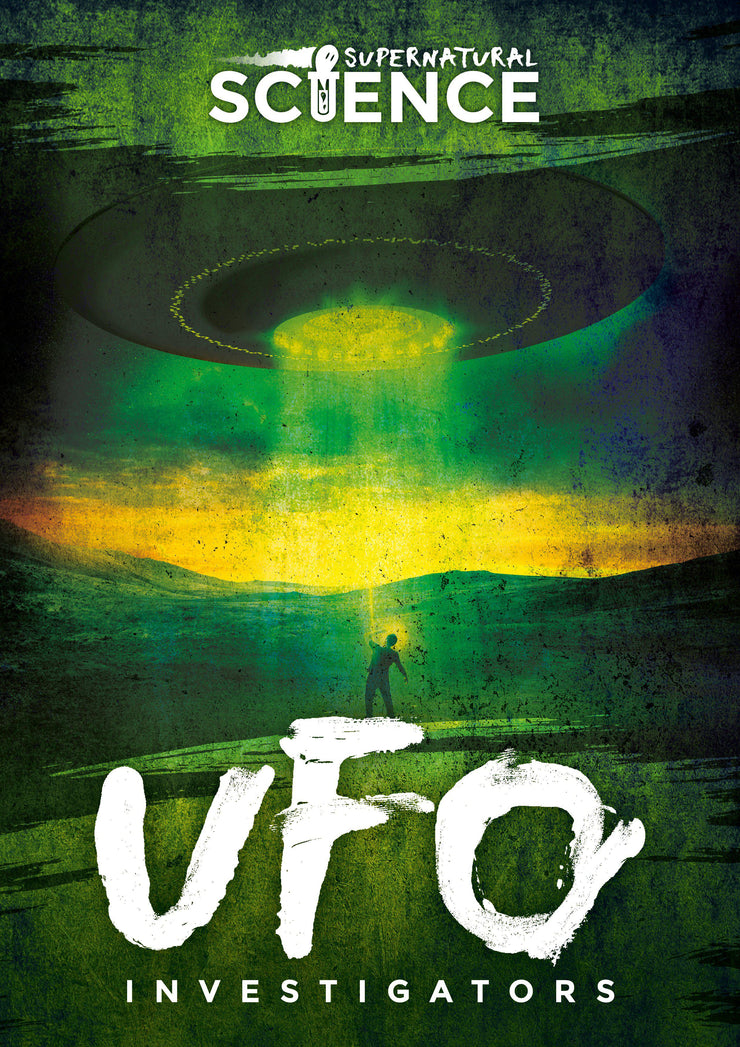 Supernatural Science: UFO Investigators | Children's Books | Non-Fiction Books | BookLife Publishing Ltd