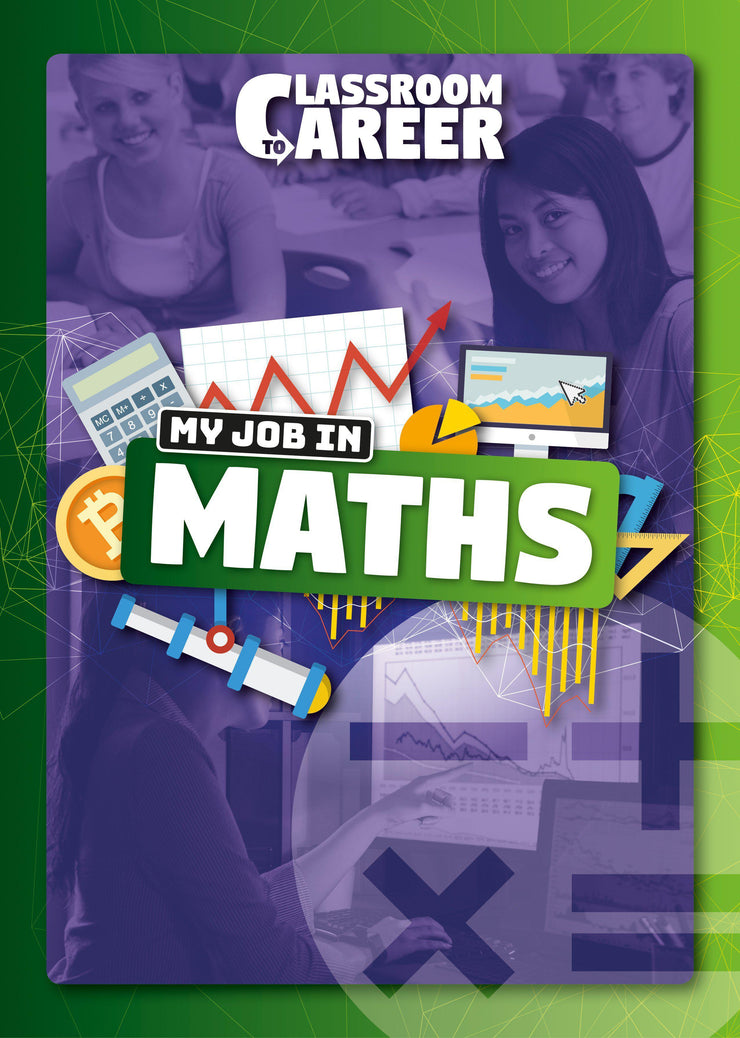 Classroom to Career: My Job in Maths  | BookLife Publishing Ltd