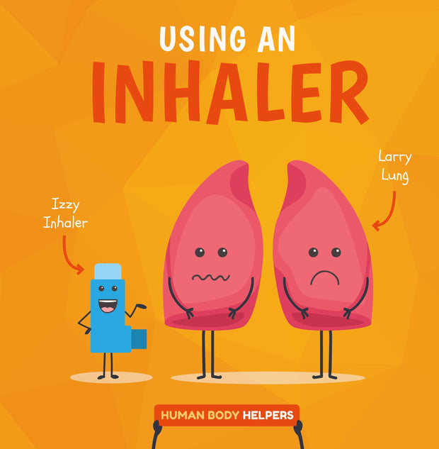 Human Body Helpers: Using an Inhaler | Children's Books | Non-Fiction Books | BookLife Publishing Ltd