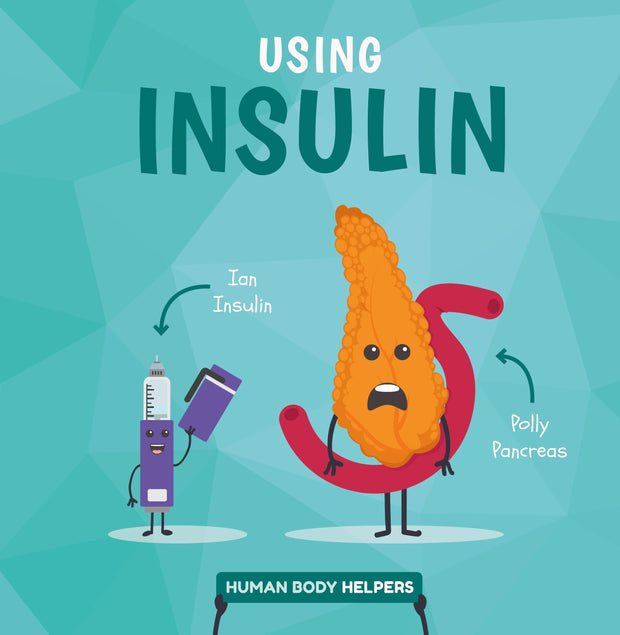 Human Body Helpers: Using Insulin | Children's Books | Non-Fiction Books | BookLife Publishing Ltd