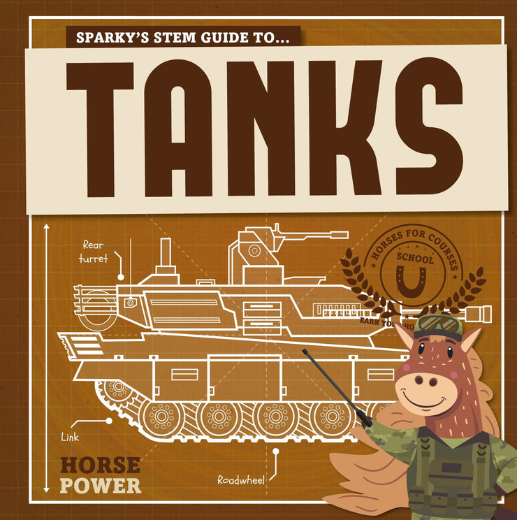 Horse Power: Tanks | Children's Books | Non-Fiction Books | BookLife Publishing Ltd