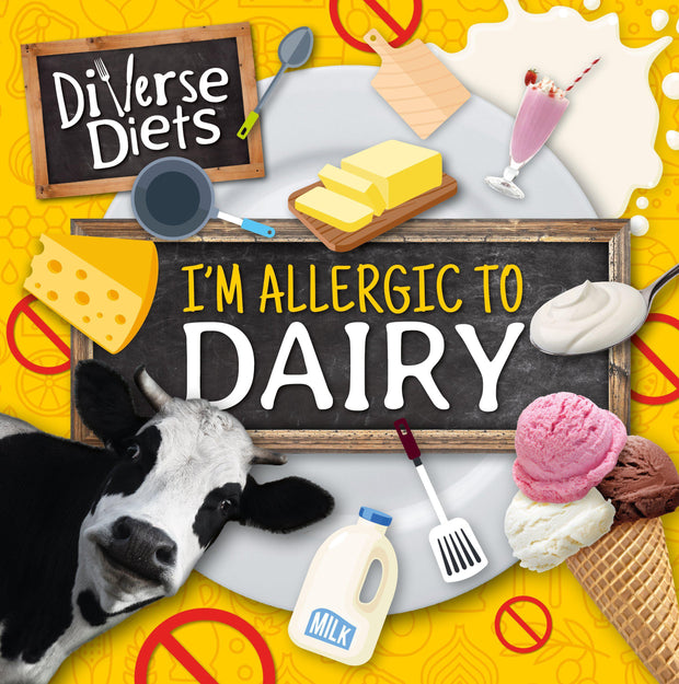 Diverse Diets: I'm Allergic to Dairy | Children's Books | Non-Fiction Books | BookLife Publishing Ltd