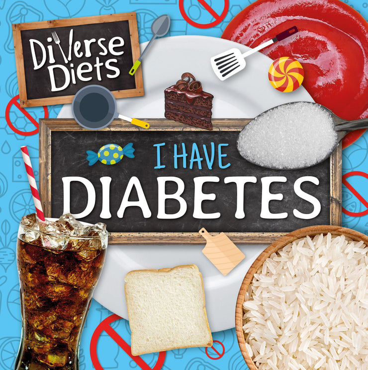 Diverse Diets: I Have Diabetes | Children's Books | Non-Fiction Books | BookLife Publishing Ltd