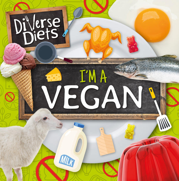 Diverse Diets: I'm a Vegan | Children's Books | Non-Fiction Books | BookLife Publishing Ltd