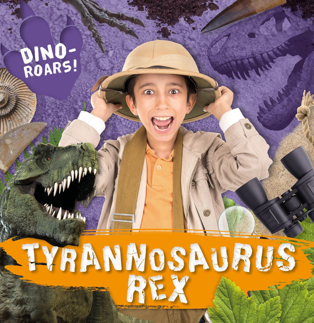 Dino-ROARS!: Tyrannosaurus Rex | Children's Books | Non-Fiction Books | BookLife Publishing Ltd