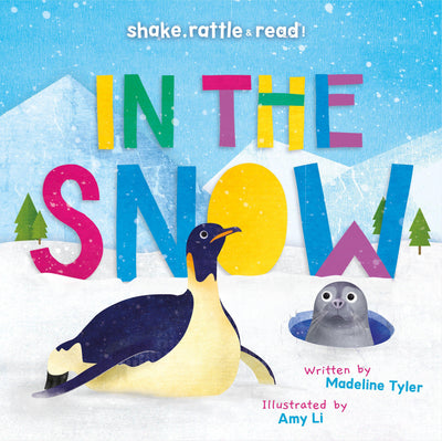 In the Snow: Shake, Rattle and Read! - BookLife Publishing Ltd