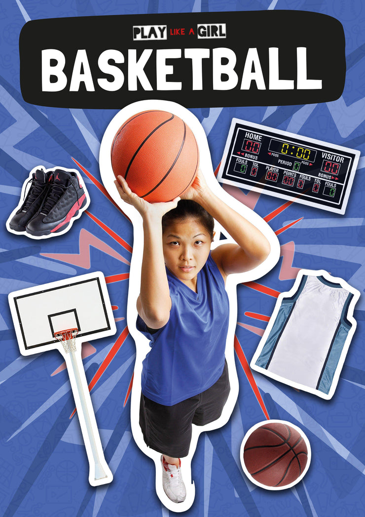 Play Like a Girl: Basketball | Children's Books | Non-Fiction Books | BookLife Publishing Ltd