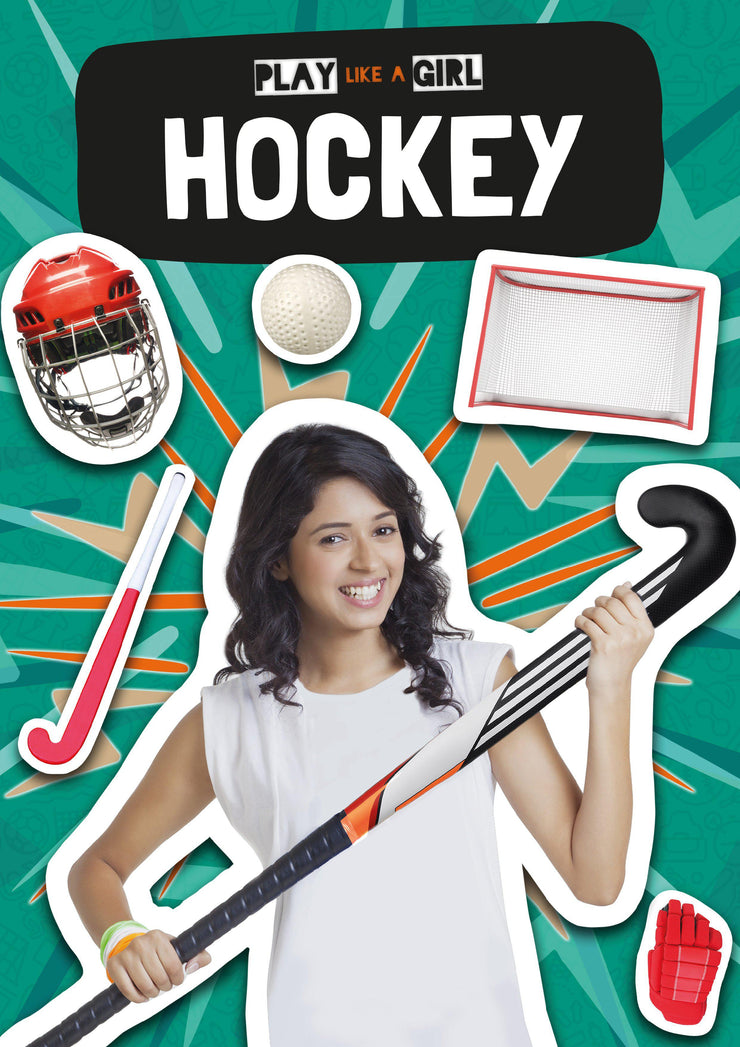 Play Like a Girl: Hockey | Children's Books | Non-Fiction Books | BookLife Publishing Ltd