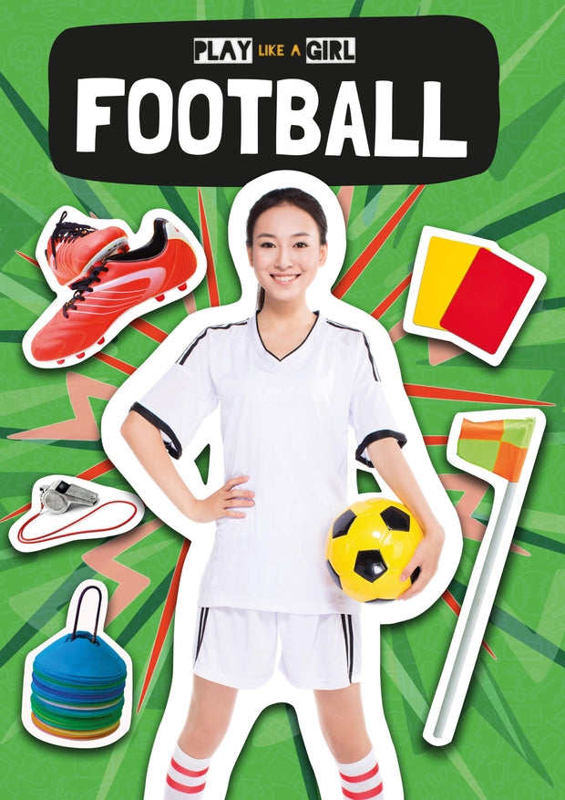 Play Like a Girl: Football | Children's Books | Non-Fiction Books | BookLife Publishing Ltd
