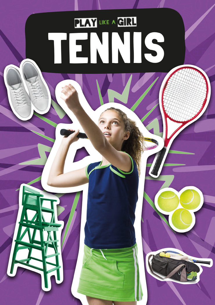Play Like a Girl: Tennis | Children's Books | Non-Fiction Books | BookLife Publishing Ltd