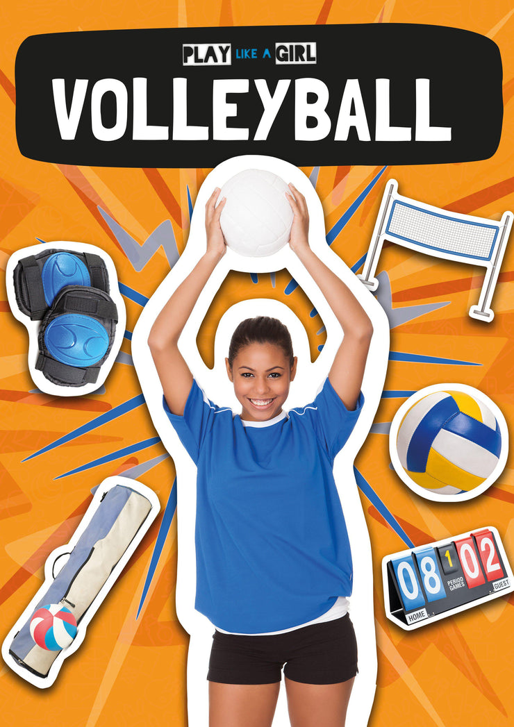 Play Like a Girl: Volleyball | Children's Books | Non-Fiction Books | BookLife Publishing Ltd