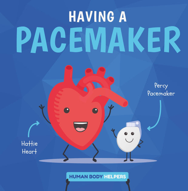 Human Body Helpers: Having a Pacemaker | Children's Books | Non-Fiction Books | BookLife Publishing Ltd