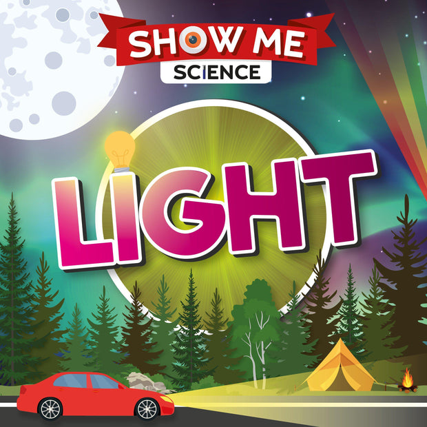 Show Me Science: Light | Children's Books | Non-Fiction Books | BookLife Publishing Ltd
