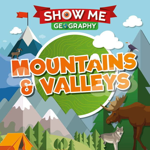 Show Me Geography: Mountains and Valleys | Children's Books | Non-Fiction Books | BookLife Publishing Ltd
