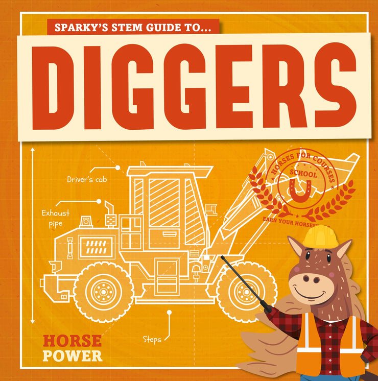 Horse Power: Diggers | Children's Books | Non-Fiction Books | BookLife Publishing Ltd