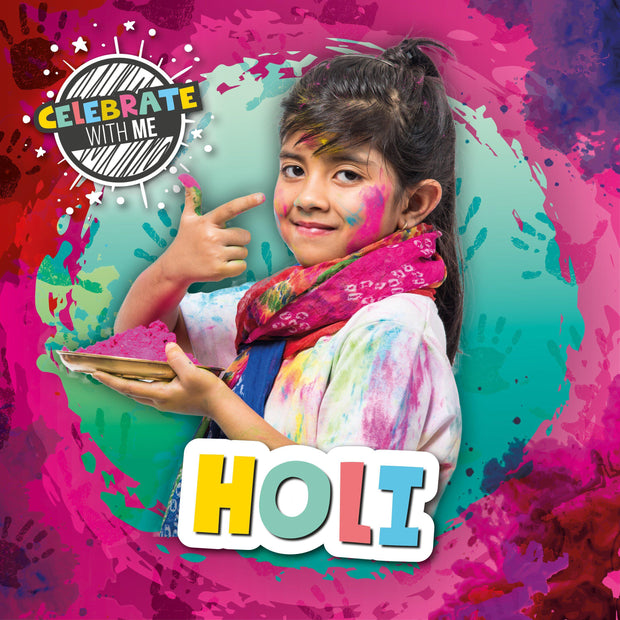 Celebrate with Me: Holi | Children's Books | Non-Fiction Books | BookLife Publishing Ltd