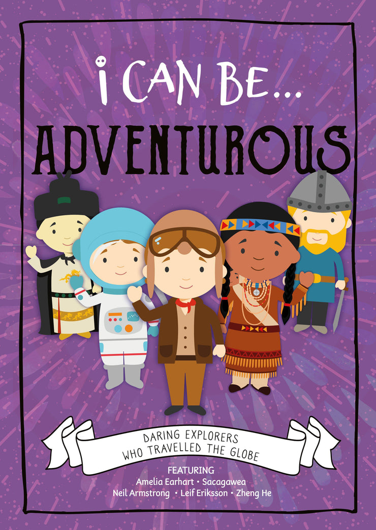 I Can Be…: Adventurous | Children's Books | Non-Fiction Books | BookLife Publishing Ltd