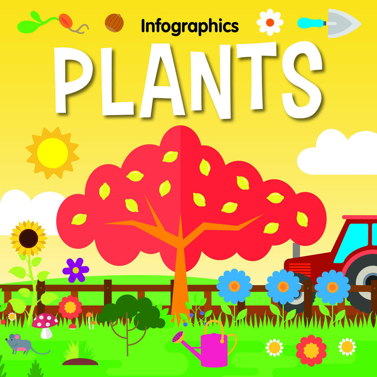 Infographics: Plants | Children's Books | Non-Fiction Books | BookLife Publishing Ltd