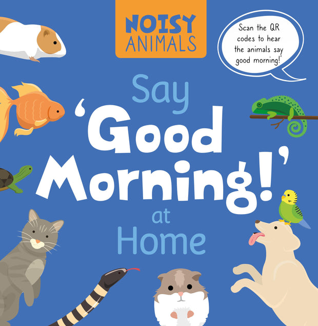 Noisy Animals: Say 'Good Morning!' at Home | Children's Books | Non-Fiction Books | BookLife Publishing Ltd