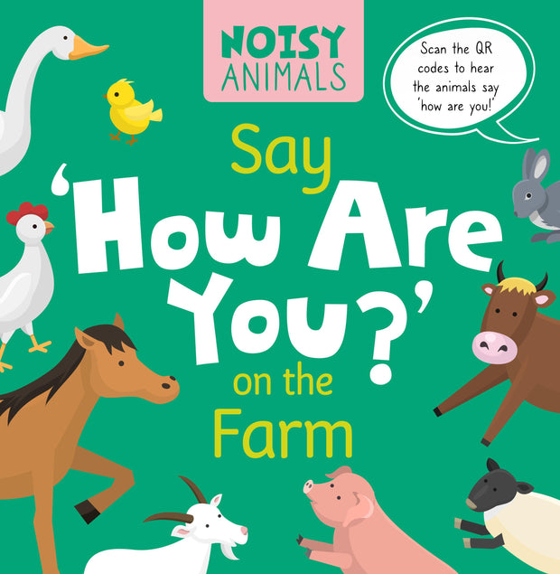 Noisy Animals: Say 'How Are You?' on the Farm | Children's Books | Non-Fiction Books | BookLife Publishing Ltd