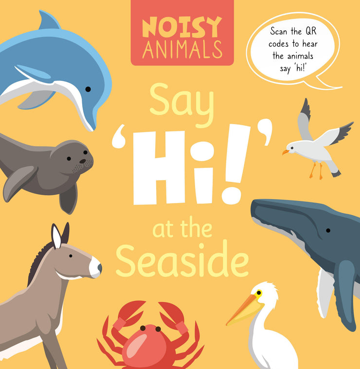 Noisy Animals: Say 'Hi!' at the Seaside | Children's Books | Non-Fiction Books | BookLife Publishing Ltd