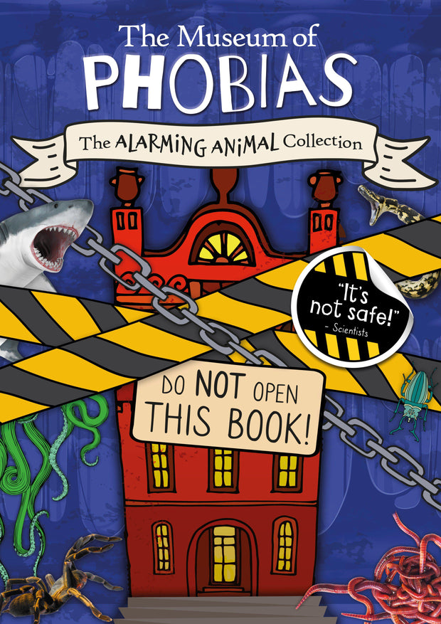 The Museum of Phobias: The Alarming Animal Collection | Children's Books | Non-Fiction Books | BookLife Publishing Ltd