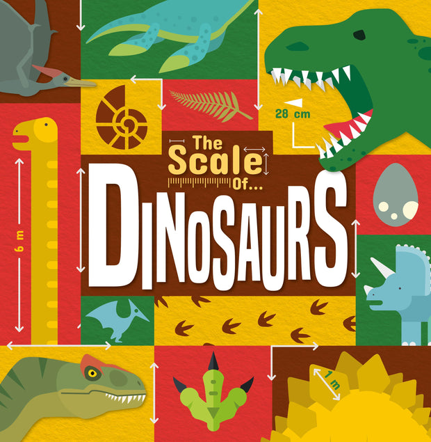 The Scale Of…: Dinosaurs | Children's Books | Non-Fiction Books | BookLife Publishing Ltd