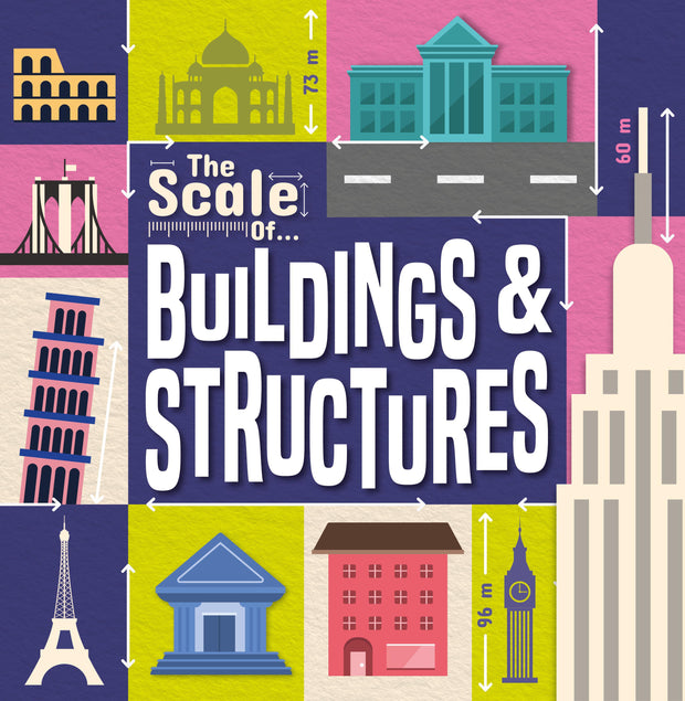 The Scale Of…: Buildings and Structures | Children's Books | Non-Fiction Books | BookLife Publishing Ltd
